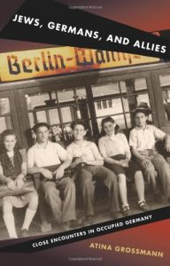 The best books on Modern German History - Jews, Germans, and Allies: Close Encounters in Occupied Germany by Atina Grossmann