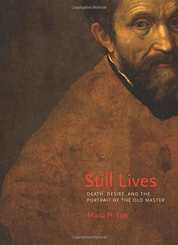 The best books on The Lives of Artists - Still Lives: Death, Desire, and the Portrait of the Old Master by Maria Loh