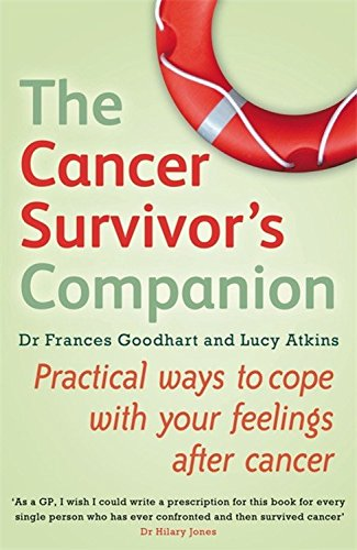 The Best Classic Thrillers - The Cancer Survivor's Companion: Practical ways to cope with your feelings after cancer by Lucy Atkins