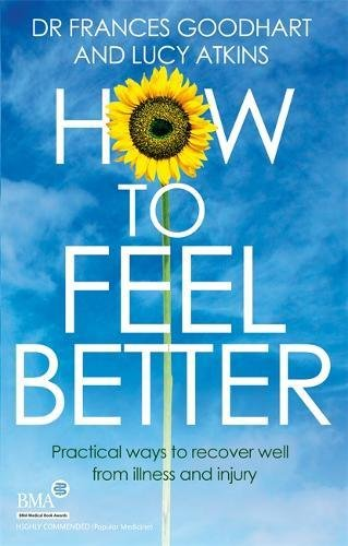 The Best Classic Thrillers - How to Feel Better: Practical ways to recover well from illness and injury by Lucy Atkins