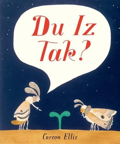 Jon Burgerman  on the best  Playful Books for Children: Du Is Tak? by Carson Ellis