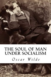 The best books on Oscar Wilde - The Soul of Man Under Socialism by Oscar Wilde