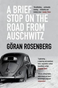 The best books on Modern German History - A Brief Stop on the Road from Auschwitz by Goran Rosenberg