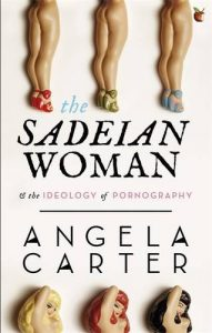 Will McMorran recommends the best books on the Marquis de Sade - The Sadeian Woman by Angela Carter