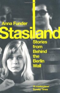 The best books on Modern German History - Stasiland: Stories from Behind the Berlin Wall by Anna Funder
