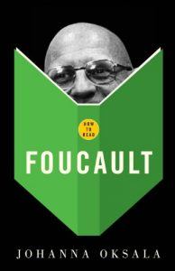 The best books on Foucault - How to Read Foucault by Johanna Oksala