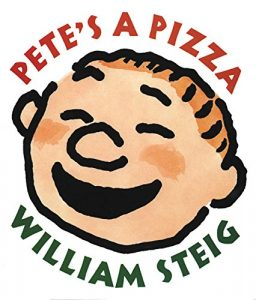 Best Books About Dads (for younger kids) - Pete's A Pizza by William Steig