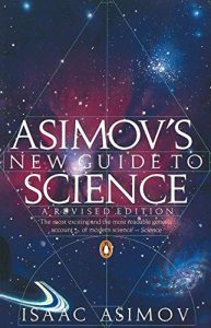 Jim Baggott on Writing about Physics - Asimov's New Guide to Science by Isaac Asimov