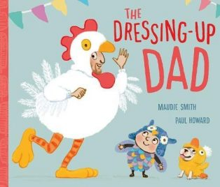 Dressing-Up Dad by Maudie Smith & Paul Howard