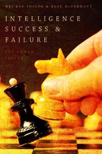The best books on The Psychology of War - Intelligence Success and Failure: The Human Factor by Rose McDermott & Uri Bar-Joseph
