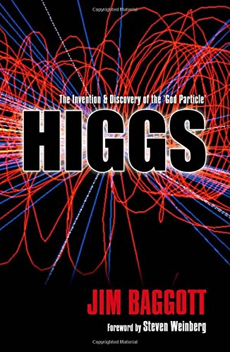 Jim Baggott on Writing about Physics - Higgs: The invention and discovery of the 'God Particle' by Jim Baggott