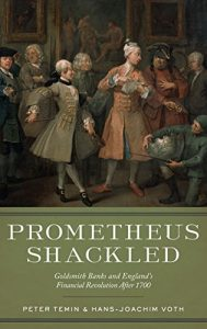 Prometheus Shackled: Goldsmith Banks and England's Financial Revolution after 1700 by Peter Temin