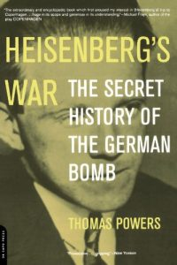 Jim Baggott on Writing about Physics - Heisenberg's War: The Secret History Of The German Bomb by Thomas Powers