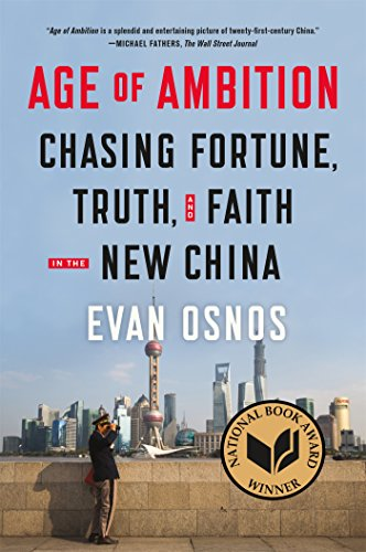 The best books on China - Age of Ambition: Chasing Fortune, Truth, and Faith in the New China by Evan Osnos