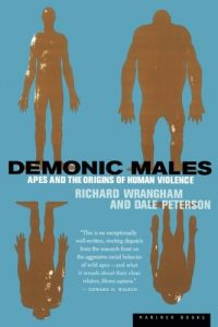 The best books on The Psychology of War - Demonic Males: Apes and the Origins of Human Violence by Dale Peterson & Richard Wrangham