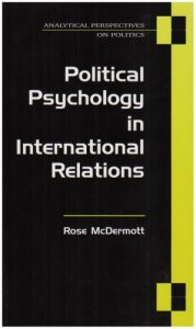 The best books on The Psychology of War - Political Psychology in International Relations by Rose McDermott