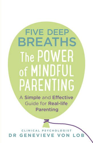 Genevieve Von Lob on Mindful Parenting - Five Deep Breaths by Genevieve Von Lob