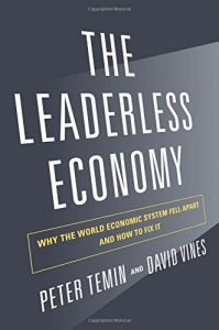 The Leaderless Economy: Why the World Economic System Fell Apart and How to Fix It by Peter Temin