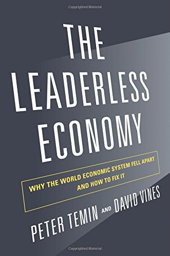 Peter Temin on An Economic Historian's Favourite Books - The Leaderless Economy: Why the World Economic System Fell Apart and How to Fix It by Peter Temin