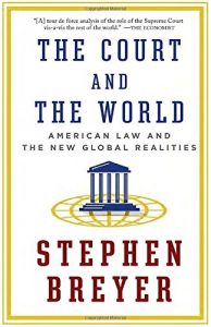 Stephen Breyer on his Intellectual Influences - The Court and the World: American Law and the New Global Realities by Stephen Breyer