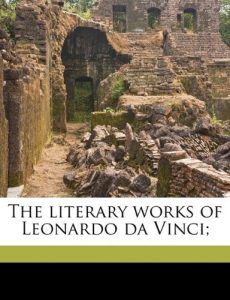 The best books on Leonardo da Vinci - The Literary Works of Leonardo da Vinci by Jean Paul Richter