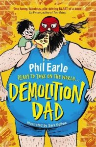 Best Books About Dads (for younger kids) - Demolition Dad by Phil Earle & Sarah Oglivy
