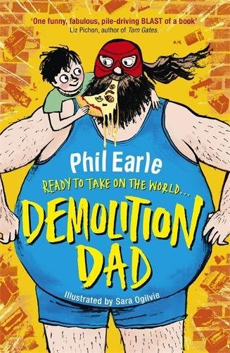 Paul Howard recommends the best Books About Dads - Demolition Dad by Phil Earle & Sarah Oglivy