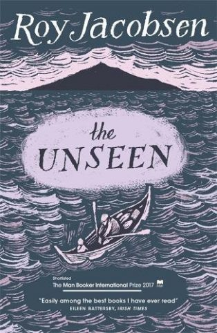 The Unseen by Roy Jacobsen and Don Bartlett and Don Shaw (translators)