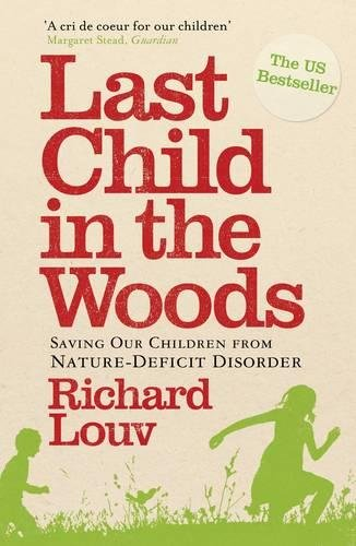 Genevieve Von Lob on Mindful Parenting - Last Child in the Woods by Richard Louv