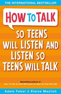Genevieve Von Lob on Mindful Parenting - How to Talk So Teens Will Listen and Listen So Teens Will Talk by Adele Faber & Elaine Mazlish