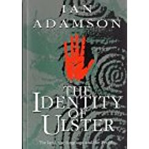 The best books on Irish Unionism - The Identity of Ulster: The Land, the Language and the People by Ian Adamson