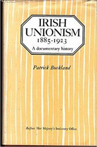 The best books on Irish Unionism - Irish Unionism by Patrick Buckland