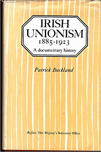 The best books on Irish Unionism - Irish Unionism by Patrick Buckland