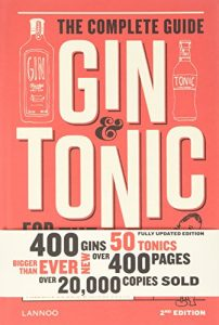 The best books on Gin - Gin & Tonic: The Complete Guide for the Perfect Mix by Frédéric Du Bois and Isabel Boons