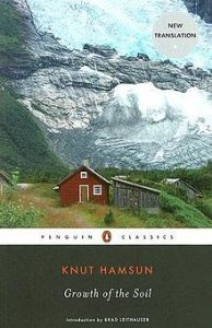 Essential Norwegian Fiction - Growth of the Soil by Knut Hamsun and Sverre Lyngstad (translator)