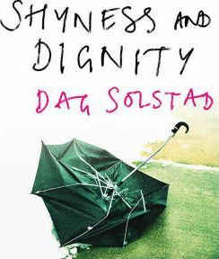 Essential Norwegian Fiction - Shyness and Dignity by Dag Solstad and Sverre Lyngstad (translator)