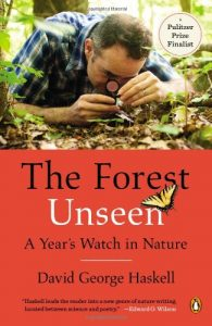 The best books on Trees - The Forest Unseen: A Year's Watch in Nature by David George Haskell