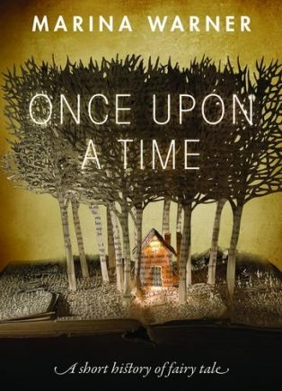 Once Upon a Time: A Short History of Fairy Tale by Marina Warner