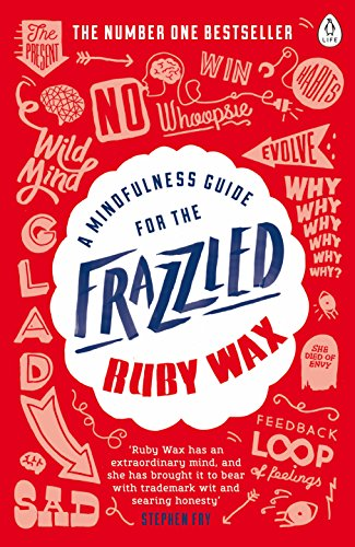 The best books on Mindfulness - A Mindfulness Guide for the Frazzled by Ruby Wax