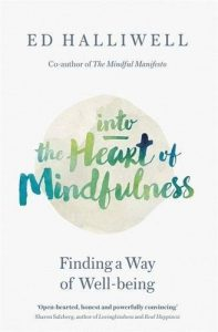 The best books on Mindfulness - Into the Heart of Mindfulness: Finding Our Path to Well-Being by Ed Halliwell