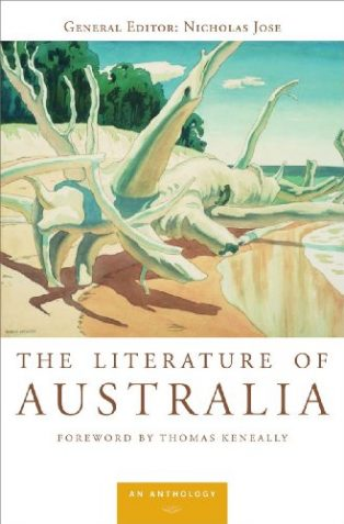 The Literature of Australia: An Anthology by Nicholas Jose & Thomas Keneally