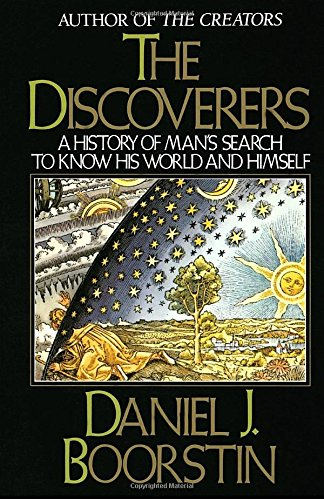 The best books on Entrepreneurship - The Discoverers: A History of Man's Search to Know His World and Himself by Daniel Boorstin