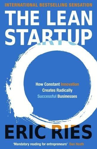 The best books on Entrepreneurship - The Lean Startup: How Today's Entrepreneurs Use Continuous Innovation to Create Radically Successful Businesses by Eric Ries