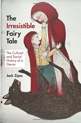 The best books on Fairy Tales - The Irresistible Fairy Tale: The Cultural and Social History of a Genre by Jack Zipes