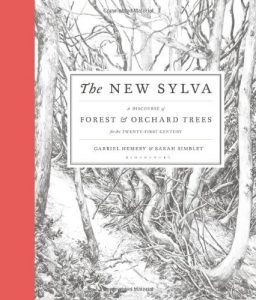 The best books on Trees - The New Sylva: A Discourse of Forest and Orchard Trees for the Twenty-First Century by Gabriel Hemery & Sarah Simblet