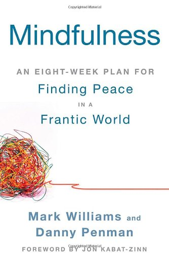 The best books on Mindfulness - Mindfulness: An Eight-Week Plan for Finding Peace in a Frantic World by Mark Williams. Danny Penman