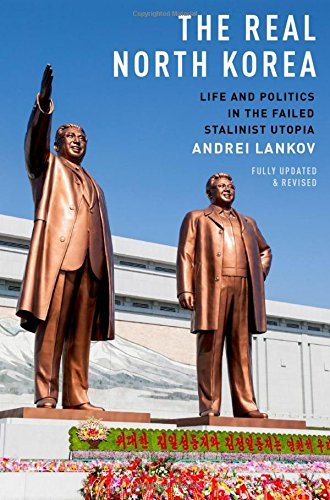 The best books on North Korea - The Real North Korea: Life and Politics in the Failed Stalinist Utopia by Andrei Lankov