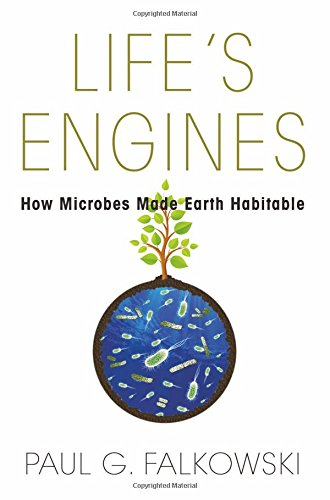 The best books on Microbes - Life's Engines: How Microbes Made Earth Habitable by Paul Falkowski