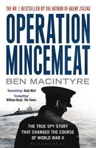 Operation Mincemeat: The True Spy Story that Changed the Course of World War II by Ben Macintyre