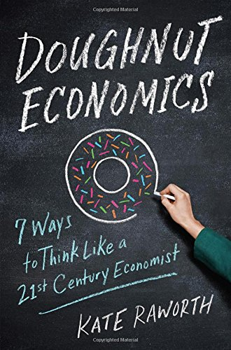 George Monbiot  — with  An Essential Reading List: Doughnut Economics by Kate Raworth